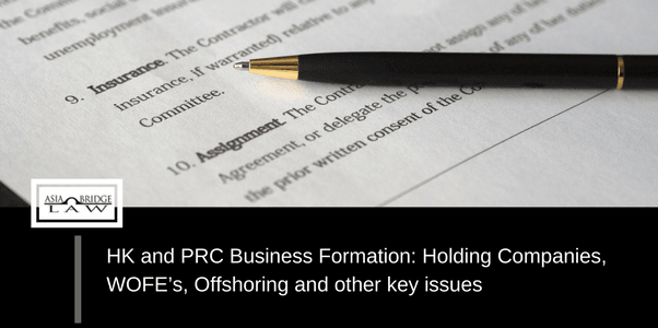 HK and PRC Business Formation: Holding Companies, WOFE's, Offshoring and Other Key Issues