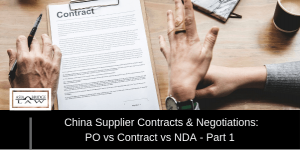 China Supplier Contracts & Negotiations: PO vs Contract vs NDA - Part 1
