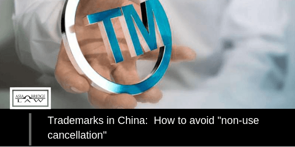 "Trademarks in China: How to Avoid ""Non-Use Cancellation"""