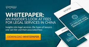 An Insider's Look at Fees for Legal Services in China - White Paper